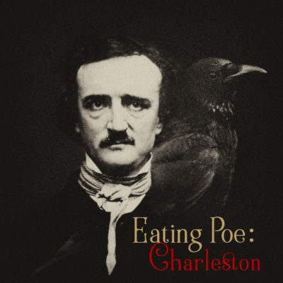Eating Poe, Part II: Edgar Allan Poe's time on Sullivan's Island and debunking a Charleston myth